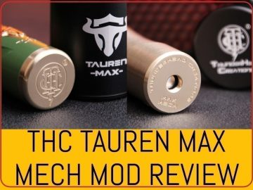 THC Tauren Max Mech Mod Review featured image