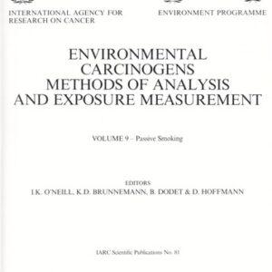Environmental Carcinogens: Methods of Analysis and Exposure Measurement Volume 9. Passive Smoking