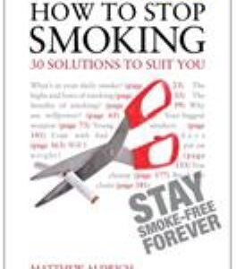 Teach Yourself How to Stop Smoking - 50 Solutions to Suit You