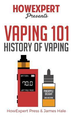 Vaping 101 : History of Vaping