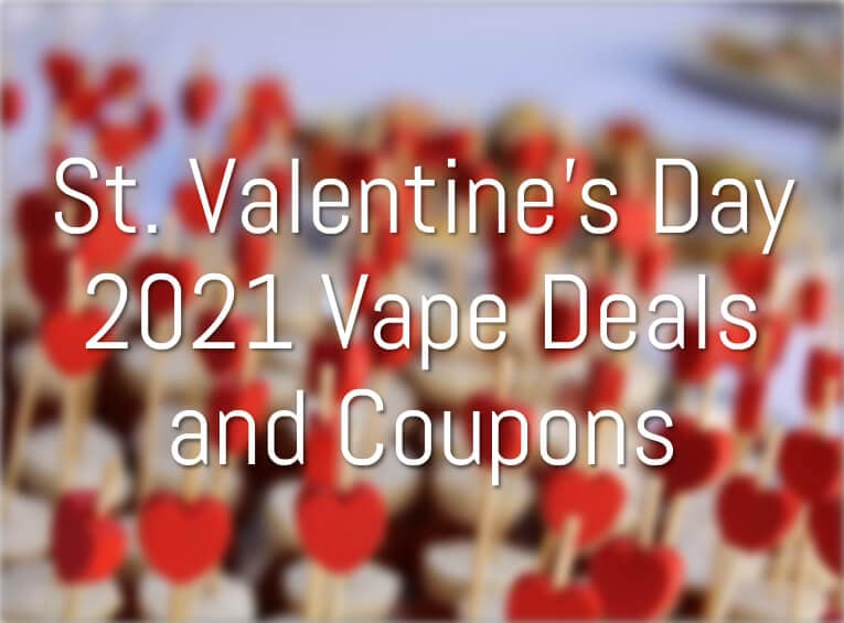 St. Valentine's Day 2021 Vape Deals and Coupons-Max-Quality image